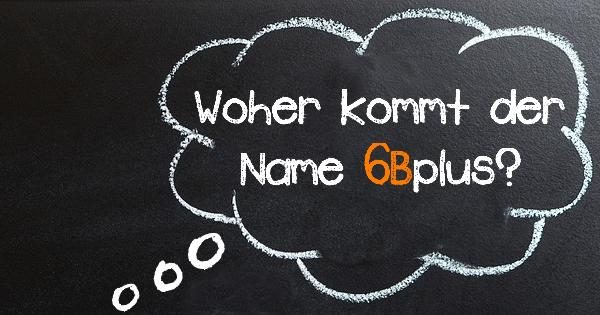 Name 6Bplus
